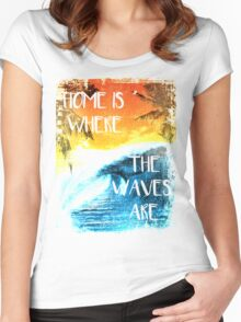 Surfing - Home is where the waves are quote Women's Fitted Scoop T-Shirt