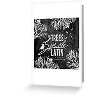 The Trees Speak Latin Greeting Card