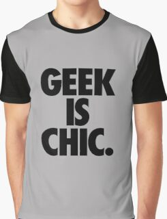 GEEK IS CHIC. Graphic T-Shirt