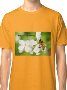 Bee-lieve in Yourself Card or Poster Classic T-Shirt