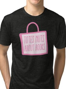 totes nuts about books Tri-blend T-Shirt