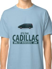 The Cadillac of minivans Classic T-Shirt
