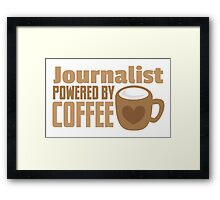 Journalist powered by coffee Framed Print