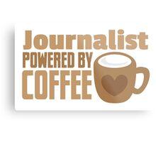 Journalist powered by coffee Metal Print