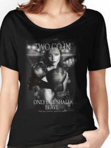 Boxing - Two go in, Only one shall leave Women's Relaxed Fit T-Shirt