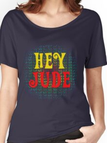 Hey Jude Women's Relaxed Fit T-Shirt