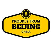 Proudly From Beijing China Photographic Print