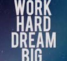 Work Hard, Dream Big. Sticker