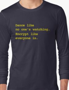 Dance Like No One's Watching Encrypt Like Everyone Is Long Sleeve T-Shirt