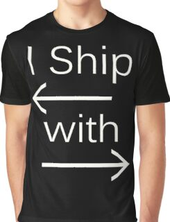 I Ship It (white text) Graphic T-Shirt