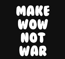 Make WOW Not War  Unisex T-Shirt