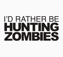 I'd rather be Hunting Zombies One Piece - Short Sleeve