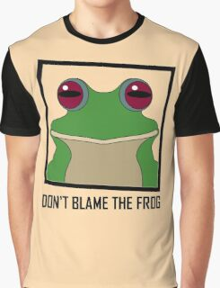 DON'T BLAME THE FROG Graphic T-Shirt