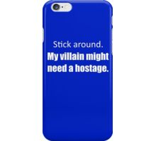 My Villain Might Need a Hostage (Blue) iPhone Case/Skin