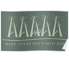 Green Earth Day Logo - Make Every Day Earth Day Poster