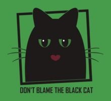 DON'T BLAME THE BLACK CAT Baby Tee