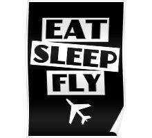 Eat. Sleep. Fly Poster