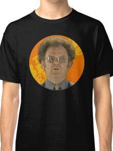 Dr Steve brule Classic T-Shirt