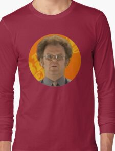 Dr Steve brule Long Sleeve T-Shirt