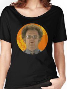 Dr Steve brule Women's Relaxed Fit T-Shirt
