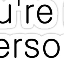 You're my person. Sticker