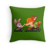 It's called a hustle, sweetheart - Zootropia Throw Pillow