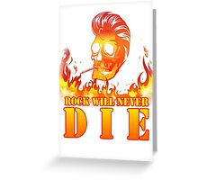Rock will never die Greeting Card