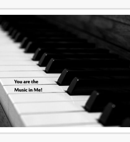 You are the Music in Me Sticker
