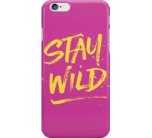 Stay Wild - Pink & Yellow iPhone Case/Skin