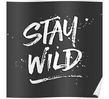 Stay Wild - White Poster