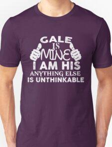 Gale is mine T-Shirt