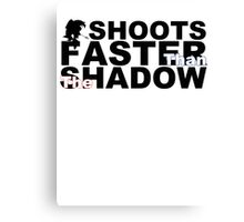 Shoots Faster Than The Shadow Canvas Print
