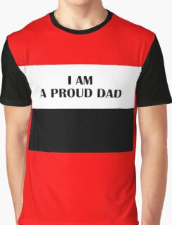 I AM A PROUD DAD (Classic) Graphic T-Shirt