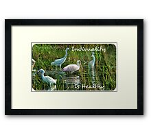 .Individuality Is Healthy Framed Print