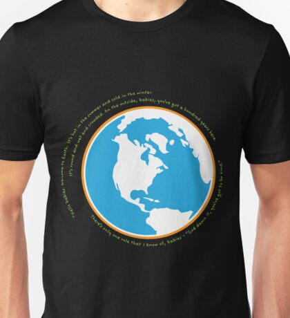 Hello babies. Welcome to Earth. Unisex T-Shirt