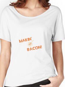 Makin' Bacon Women's Relaxed Fit T-Shirt
