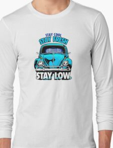 Stay Fresh and Stay Low Long Sleeve T-Shirt