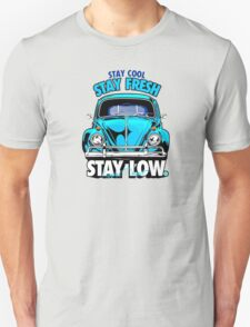 Stay Fresh and Stay Low T-Shirt