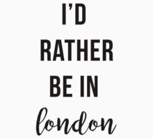 I'd Rather Be In London One Piece - Long Sleeve