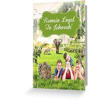 REMAIN LOYAL TO JEHOVAH! (Design no. 8) Greeting Card