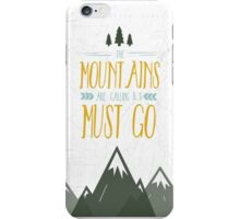 Mountains are calling must go iPhone Case/Skin