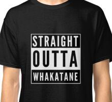 Straight Outta Whakatane Classic T-Shirt