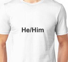He/Him Pronouns  Unisex T-Shirt