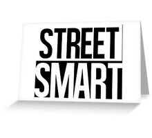 Street Smart - White Greeting Card