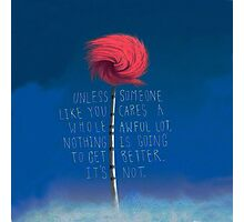 Unless The Lorax  Photographic Print