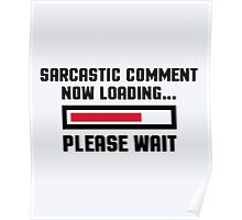 Sarcastic Comment Funny Quote Poster