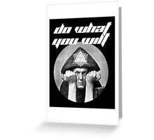 Do what you wilt Greeting Card