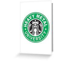 HEAVY METAL UNIVERSITY Greeting Card