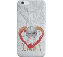be my dovahkiin iPhone Case/Skin