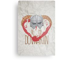 be my dovahkiin Metal Print
